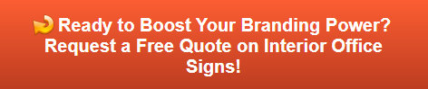 Free quote on interior office signs in Irvine CA