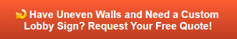 Free quote for lobby signs on uneven walls in Irvine CA